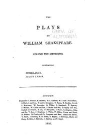 The Plays of William Shakspeare: With the Corrections and Illustrations of Various Commentators, to which are Added Notes, Volume 16