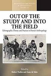 Out of the Study and Into the Field: Ethnographic Theory and Practice in French Anthropology