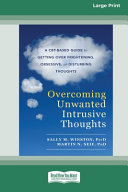 Overcoming Unwanted Intrusive Thoughts (16pt Large Print Edition)