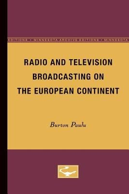 Radio and Television Broadcasting on the European Continent PDF