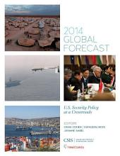 Global Forecast 2014: U.S. Security Policy at a Crossroads