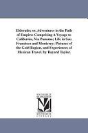 ELDORADO, OR, ADVENTURES IN THE PATH OF EMPIRE