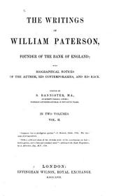 The Writings of William Paterson ... Founder of the Bank of England: Volume 2