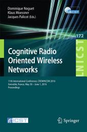 Cognitive Radio Oriented Wireless Networks: 11th International Conference, CROWNCOM 2016, Grenoble, France, May 30 - June 1, 2016, Proceedings
