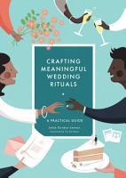 Crafting Meaningful Wedding Rituals PDF