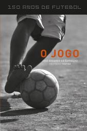 150 anos de futebol - O jogo