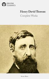 Delphi Complete Works of Henry David Thoreau (Illustrated)
