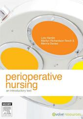 Perioperative Nursing - E-Book: An Introductory Text