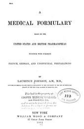 A Medical Formulary Based on the United States and British Pharmacopoeias, Together with Numerous French, German, and Unofficial Preparations