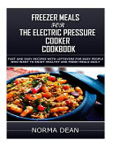 Freezer Meals For The Electric Pressure Cooker Book PDF