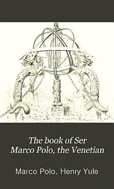 The Book of Ser Marco Polo  the Venetian PDF