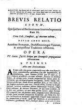 Brevis relatio eorum, quæ spectant ad declarationem Sinarum imperatoris Kam Hi. Circa csli, Cumfucii, & avorum cultum, datam anno 1700. ...[Antonium Thomas vice-provincialis Sinensis et al.]