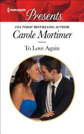 To Love Again: A Passionate Romance