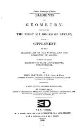 Elements of Geometry: Containing the First Six Books of Euclid, with a Supplement on the Quadrature of the Circle, and the Geometry of Solids; to which are Added, Elements of Plane and Spherical Trigonometry