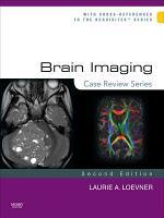 Brain Imaging: Case Review Series E-Book