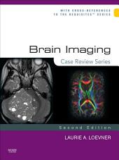Brain Imaging: Case Review Series E-Book: Edition 2