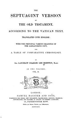 The Septuagint Version of the Old Testament  According to the Vatican Text  Translated Into English