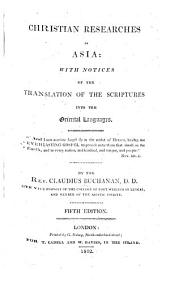Christian Researches in Asia: With Notices of the Translation of the Scriptures Into the Oriental Languages