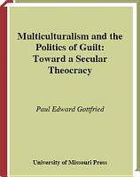 Multiculturalism and the Politics of Guilt PDF
