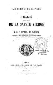 Les délices de la piété: traité sur le culte de la Sainte Vierge