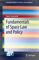 Fundamentals of Space Law and Policy PDF