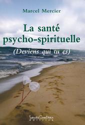 La santé psycho-spirituelle: Deviens qui tu es