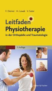 Leitfaden Physiotherapie in der Orthopädie und Traumatologie: Ausgabe 3