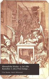 -5. bd. Olle Kamellen: I. [th.] Twei lustige Geschichten: 1. Woans ick tau 'ne fru kamm. 2. Ut de Franzosentid. 13. Aufl. 1878. II. th. Ut mine Festungstid. 14. Aufl. 1885