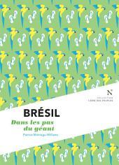 Brésil : Dans les pas du géant: L'Âme des peuples