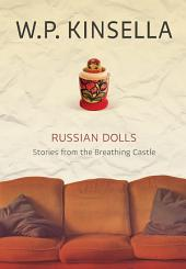Russian Dolls: Stories from the Breathing Castle