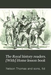 The Royal history readers. [With] Home lesson book: Issue 3