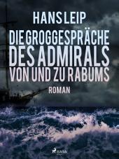Die Groggespräche des Admirals von und zu Rabums
