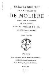 Théatre complet de J.-B. Poquelin de Molière: Volume6