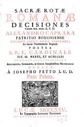 Sacrae rotae romanae decisiones, argumentis etc. ornatae a Josepho Petto: Volume 1