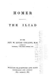 Homer, the Iliad: Volume 1