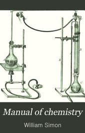 Manual of Chemistry: A Guide to Lectures and Laboratory Work for Beginners in Chemistry. A Text-book Specially Adapted for Students of Medicine, Pharmacy, and Dentistry