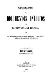 Colección de documentos inéditos para la historia de España: Volumen 38