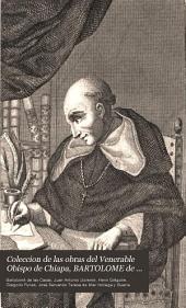 Coleccion de las obras del venerable obispo de Chiapa, Bartolome de las Casas...: da todo esto a luz Juan Antonio Llorente, Volumen 1