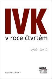 IVK v roce čtvrtém - výběr textů