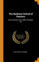 The Barbizon School of Painters