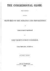 The Congressional Globe: Containing the Debates and Proceedings of the Congress : with an Appendix, Embracing the Laws Passed at that Session, Volume 21