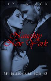 Naughty New York (My Billionaire Boss #3)