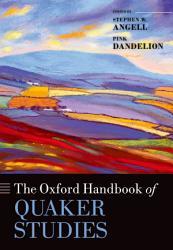 The Oxford Handbook Of Quaker Studies Book PDF