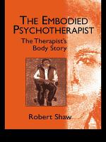 The Embodied Psychotherapist PDF