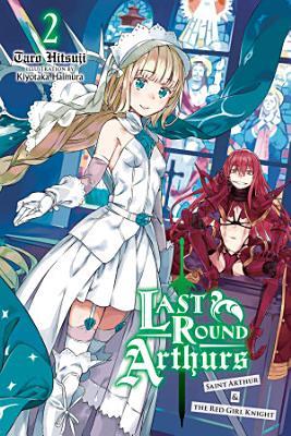 Last Round Arthurs  Vol  2  light novel