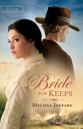 A Bride for Keeps (Unexpected Brides Book #1): A Novel