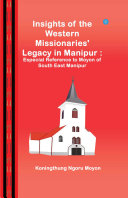 Insights of the Western Missionaries Legacy in Manipur