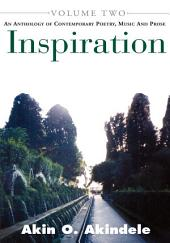 Inspiration: Volume 2. an Anthology of Contemporary Poetry, Music & Prose