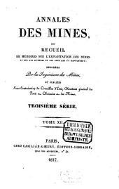 Annales des mines: ou recueil de mémoires sur l'exploitation des mines et sur les sciences et les arts qui s'y rapportent, Volume12