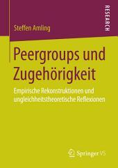Peergroups und Zugehörigkeit: Empirische Rekonstruktionen und ungleichheitstheoretische Reflexionen